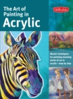 The Art of Painting in Acrylic (Collector's Series) : Master Techniques for Painting Stunning Works of Art in Acrylic-Step by Step - Book