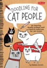 Doodling for Cat People : 50 Inspiring Doodle Prompts and Creative Exercises for Cat Lovers - Book