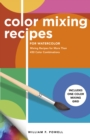 Color Mixing Recipes for Watercolor : Mixing recipes for more than 450 color combinations - Book