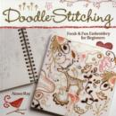 Doodle Stitching : Fresh & Fun Embroidery for Beginners - Book
