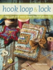 Hook, Loop and Lock : Create Fun and Easy Locker Hooked Projects - Book