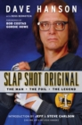 Slap Shot Original : The Man, the Foil & the Legend - Book