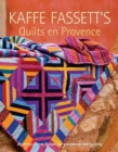 Kaffe Fassett's Quilts en Provence : 20 Designs from Rowan for Patchwork and Quilting - Book