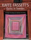 Kaffe Fassett's Quilts in Sweden : 20 Designs from Rowan for Patchwork and Quilting - Book