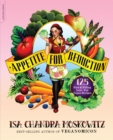 Appetite for Reduction : 125 Fast and Filling Low-Fat Vegan Recipes - Book