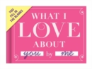 Knock Knock What I Love About You Fill in the Love Journal - Book
