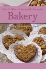 How to Open a Financially Successful Bakery - eBook
