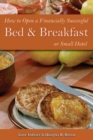 How to Open a Financially Successful Bed & Breakfast or Small Hotel - eBook