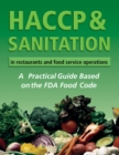 HACCP & Sanitation in Restaurants and Food Service Operations : A Practical Guide Based on the USDA Food Code - eBook