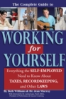 The Complete Guide to Working for Yourself : Everything the Self-Employed Need to Know About Taxes, Recordkeeping & Other Laws - eBook