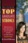 How to Get Into the Top Graduate Schools What You Need to Know about Getting into Law, Medical, and Other Ivy League Schools Explained Simply - eBook