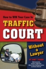 How to Win Your Case In Traffic Court Without a Lawyer - eBook