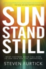Sun Stand Still : What Happens When You Dare to Ask God for the Impossible - eBook