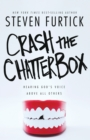 Crash the Chatterbox : Hearing God's Voice Above All Others - Book