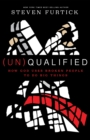 (Un)qualified: How God Uses Broken People to Do Big Things - Book