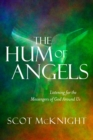The Hum of Angels : Listening for the Messengers of God Around Us - Book