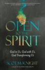 Open to the Spirit : God in Us, God with Us, God Transforming Us - eBook