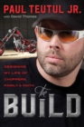 The Build: Designing My Life of Choppers, Family and Faith - Book