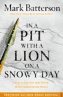 In a Pit with a Lion on a Snowy Day : How to Survive and Thrive When Opportunity Roars - Book