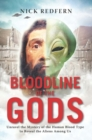 Bloodline of the Gods : Unravel the Mystery of the human Blood Type to Reveal the Aliens Among Us - eBook
