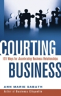 Courting Business : 101 Ways for Acelerating Business Relationships - eBook