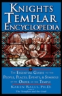Knights Templar Encyclopedia : The Essential Guide to the People Places Events and Symbols of the Order of the Temple - eBook