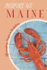 Maine Inspire Us : Captivating Images and Quotes - Book