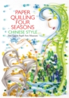 Paper Quilling Four Seasons Chinese Style - eBook