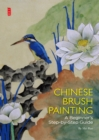 Chinese Brush Painting : A Beginner's Step-by-Step Guide - eBook