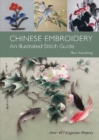 Chinese Embroidery : An Illustrated Stitch Guide - Over 40 Exquisite Projects - Book