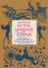 Illustrated Myths & Legends of China : The Ages of Chaos and Heroes - eBook