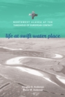 Life at Swift Water Place : Northwest Alaska at the Threshold of European Contact - eBook
