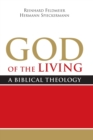 God of the Living : A Biblical Theology - Book