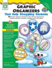 Graphic Organizers That Help Struggling Students, Grades K - 3 : 59 Graphic Organizers Designed to Help with Time Management, Classroom Routines, Homework, Reading, and So Much More! - eBook