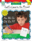 Let's Learn to Print: Modern Manuscript, Grades PK - 2 : A Developmental Approach to Handwriting - eBook