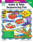 Make & Take Sequencing Fun, Grades PK - 2 : Reproducible Sequencing Cards to Develop Oral Language, Listening, and Pre-Reading Skills - eBook