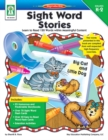 Sight Word Stories, Grades K - 2 : Learn to Read 120 Words within Meaningful Content - eBook