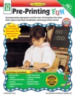 Pre-Printing FUN, Grades PK - 1 : Developmentally-Appropriate Activities that will Strengthen Fine Motor Skills, Improve Eye-Hand Coordination, and Increase Pencil Control - eBook