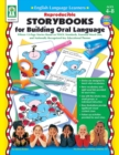 Reproducible Storybooks for Building Oral Language, Ages 4 - 8 : Fifteen 12-Page Stories Based on TESOL Standards, Essential Word Lists, and Nationally Recognized Key Educational Themes - eBook