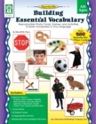 Building Essential Vocabulary, Ages 4 - 9 : Reproducible Photo Cards, Games, and Activities to Build Vocabulary in Any Language - eBook