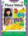 Place Value, Grades K - 5 : Practice Pages and Easy-to-Play Learning Games for Base-Ten Number Concepts - eBook