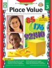 Place Value, Grades K - 6 : Practice Pages and Easy-to-Play Learning Games for Base-Ten Number Concepts - eBook