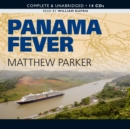 Panama Fever : The Epic Story of the Building of the Panama Canal - eAudiobook