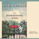 The Zookeeper's Wife : A War Story - eAudiobook