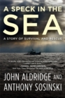 A Speck in the Sea : A Story of Survival and Rescue - Book