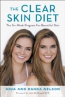 The Clear Skin Diet : The Six-Week Program for Beautiful Skin: Foreword by John McDougall MD - eBook