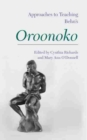 Approaches to Teaching Behn's <i>Oroonoko</i> - eBook