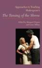 Approaches to Teaching Shakespeare's <i>The Taming of the Shrew</i> - eBook