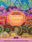 Beyond the Square Crochet Motifs - Book