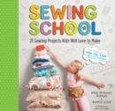 Sewing School : 21 Sewing Projects Kids Will Love to Make - Book